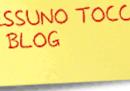 """Nessuno tocchi i blog"""