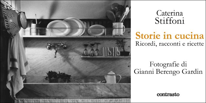 Le storie in cucina di caterina stiffoni il post - Racconti di cucina ...