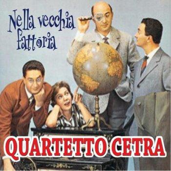 Ognuno ha la sua fattoria da portare avanti (ma Il Quartetto Cetra la sua fattoria ha cominciato a cantarla nel 1949).