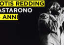La storia di Otis Redding in tre minuti