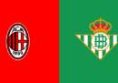 Milan-Betis Siviglia in streaming e in diretta TV