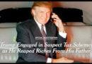 Donald Trump ricevette da suo padre centinaia di milioni di dollari e non uno solo, secondo il New York Times