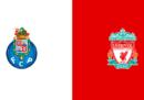 Porto-Liverpool in TV e in streaming