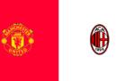 Manchester United-Milan, come seguire la partita in TV e in streaming