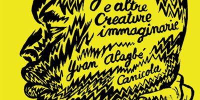 Negri gialli e altre creature immaginarie