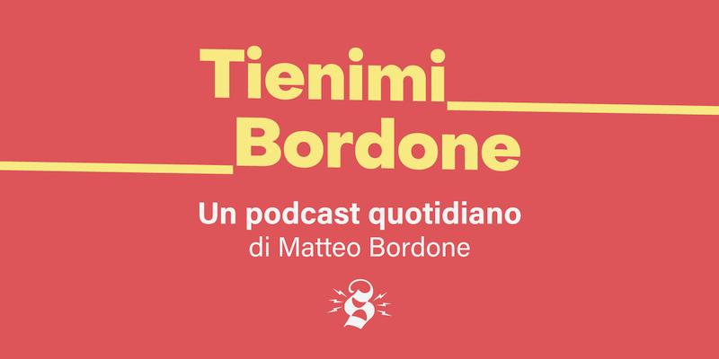 Tienimi Bordone, la raccolta della settimana - Il Post