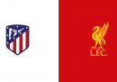 Atletico Madrid-Liverpool di Champions League in TV e in streaming